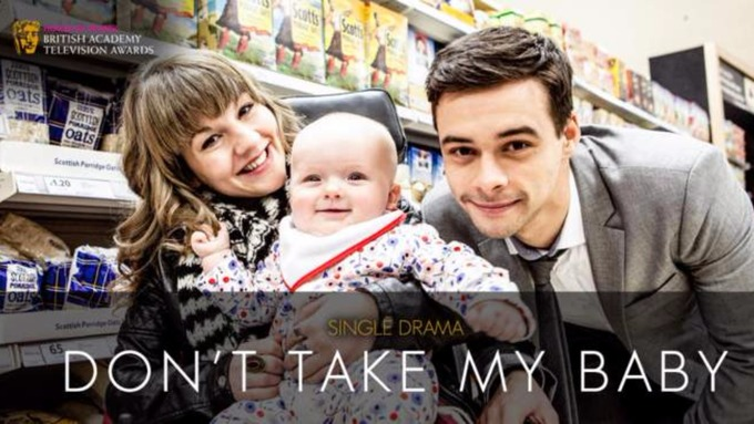 Don't Take My Baby BAFTA